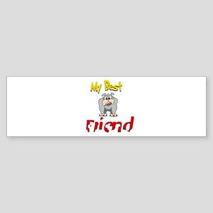My Best Friend.:-) Bumper Sticker