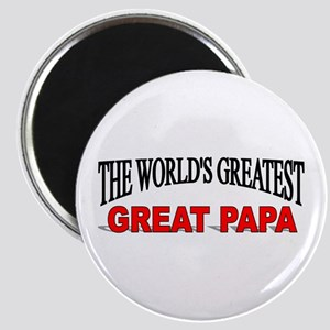 """""""The World's Greatest Great Papa"""" Magnet"""