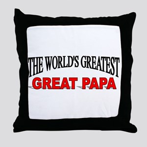 """The World's Greatest Great Papa"" Throw Pillow"