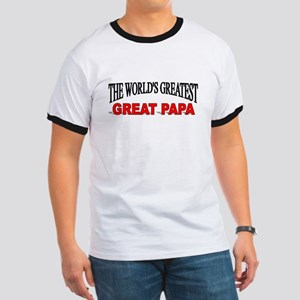 """The World's Greatest Great Papa"" Ringer T"