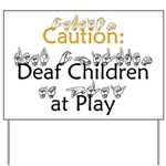 Caution: Deaf Children at Play Yard Sign