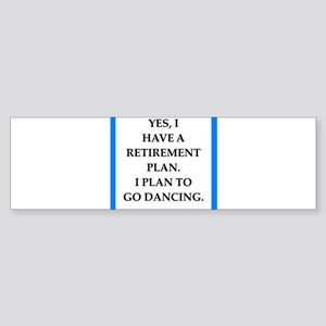 retirement joke on gifts and t-shirts. Bumper Stic