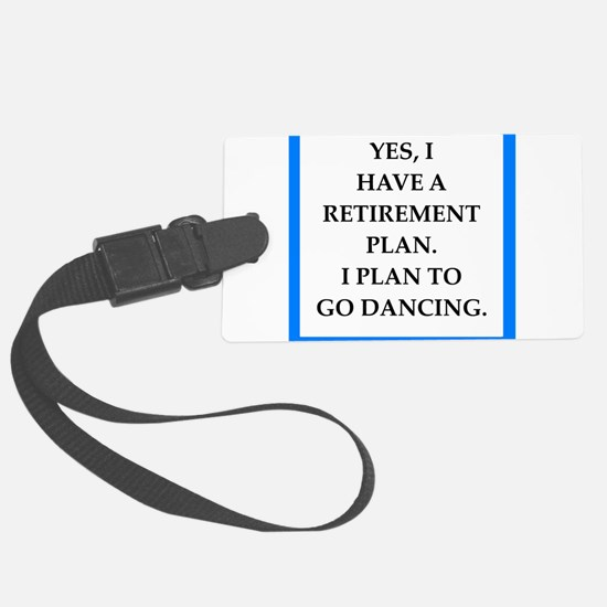retirement joke on gifts and t-shirts. Luggage Tag