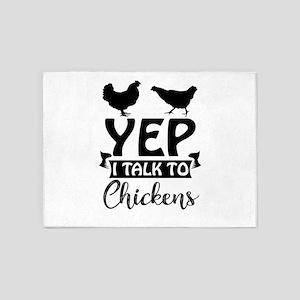Yep I Talk To Chickens 5'x7'Area Rug