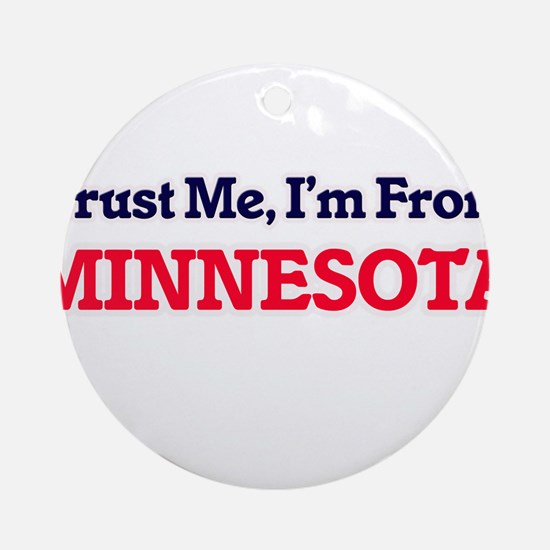 Trust Me, I'm from Mississippi Round Ornament