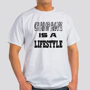 Champagne Is A LifeStyle Light T-Shirt