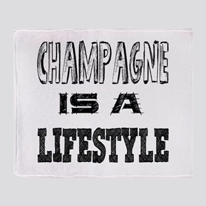 Champagne Is A LifeStyle Throw Blanket