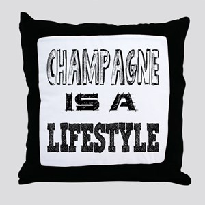 Champagne Is A LifeStyle Throw Pillow