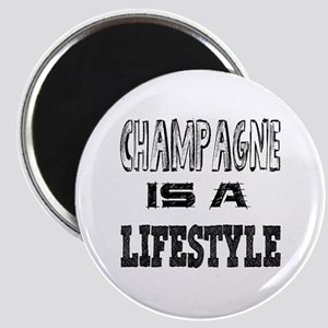 Champagne Is A LifeStyle Magnet