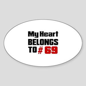 My Heart Belongs To 69 Sticker (Oval)