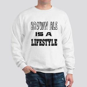 Brown Ale Is A LifeStyle Sweatshirt