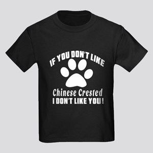 If You Don't Like Chinese Creste Kids Dark T-Shirt