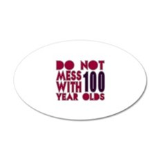 Do Not Mess With 100 Year Ol Wall Decal