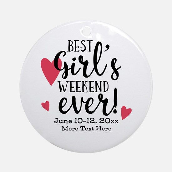Best Girl's Weekend Ever PD Round Ornament