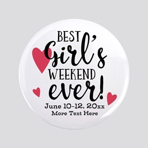 Best Girl's Weekend Ever PD Button