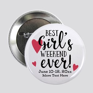 "Best Girl's Weekend Ever PD 2.25"" Button"