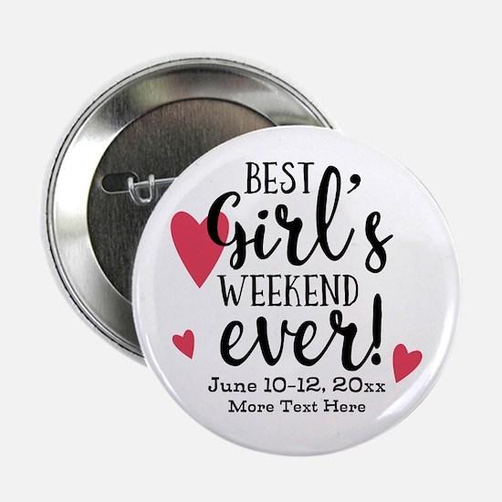 "Best Girl's Weekend Ever PD 2.25"" Button"