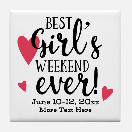 Best Girl's Weekend Ever PD Tile Coaster