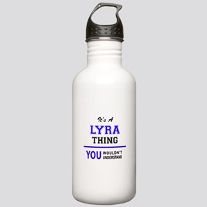 It's LYRA thing, you w Stainless Water Bottle 1.0L