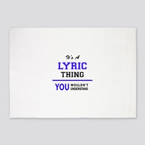 It's LYRIC thing, you wouldn't unde 5'x7'Area Rug