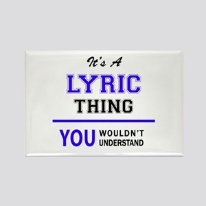It's LYRIC thing, you wouldn't understand Magnets