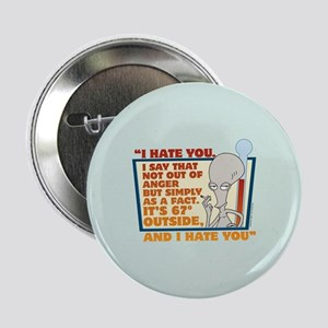 """American Dad I Hate You 2.25"""" Button"""