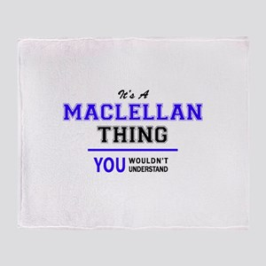 It's MACLELLAN thing, you wouldn't u Throw Blanket