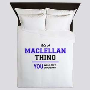 It's MACLELLAN thing, you wouldn't und Queen Duvet
