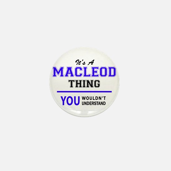 It's MACLEOD thing, you wouldn't under Mini Button