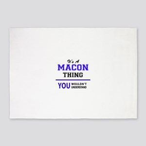 It's MACON thing, you wouldn't unde 5'x7'Area Rug