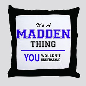 It's MADDEN thing, you wouldn't under Throw Pillow
