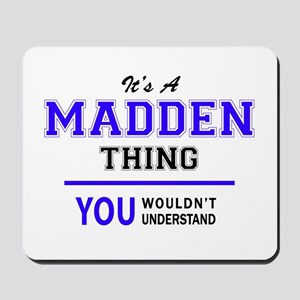 It's MADDEN thing, you wouldn't understa Mousepad