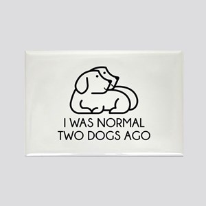 I Was Normal Two Dogs Ago Rectangle Magnet