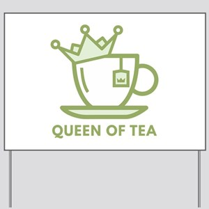 Queen Of Tea Yard Sign