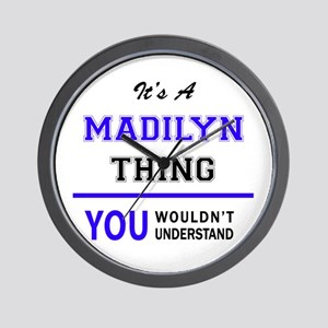 It's MADILYN thing, you wouldn't unders Wall Clock