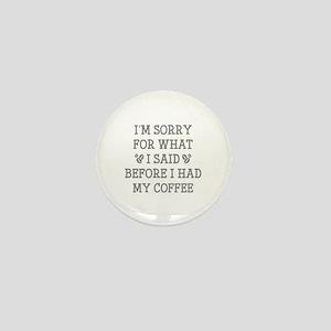 Before I Had My Coffee Mini Button