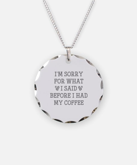 Before I Had My Coffee Necklace