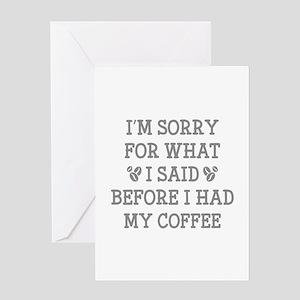 Before I Had My Coffee Greeting Card