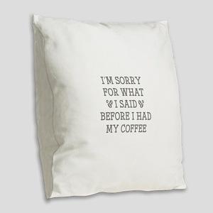Before I Had My Coffee Burlap Throw Pillow