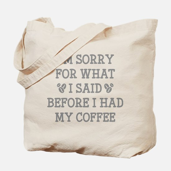 Before I Had My Coffee Tote Bag