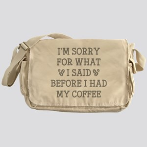 Before I Had My Coffee Messenger Bag