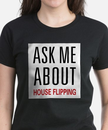 Ask Me House Flipping T-Shirt