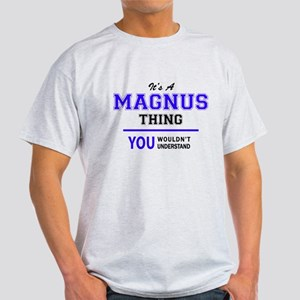 It's MAGNUS thing, you wouldn't understand T-Shirt