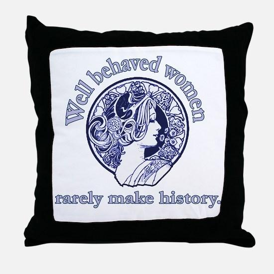 Artistic Well Behaved Women Throw Pillow