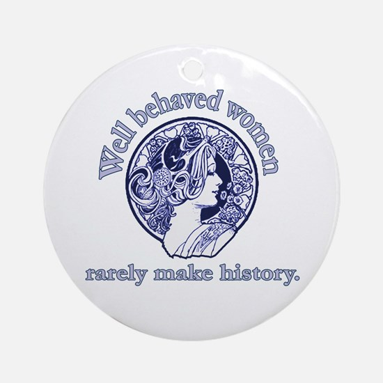 Artistic Well Behaved Women Ornament (Round)