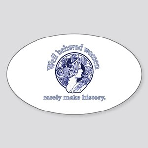 Artistic Well Behaved Women Oval Sticker