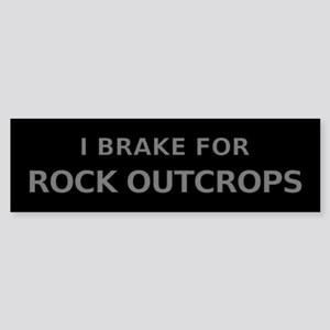 I Brake For Rock Outcrops Bumper Sticker