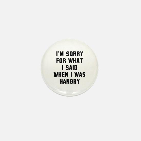 I'm Sorry For What I Said Mini Button
