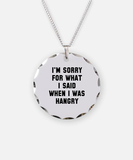 I'm Sorry For What I Said Necklace