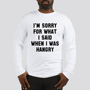 I'm Sorry For What I Said Long Sleeve T-Shirt